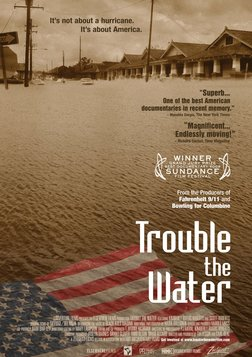 Trouble The Water - Surviving Hurricane Katrina